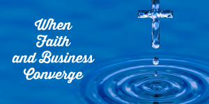 when-faith-and-business-converge-featured-image-600x300